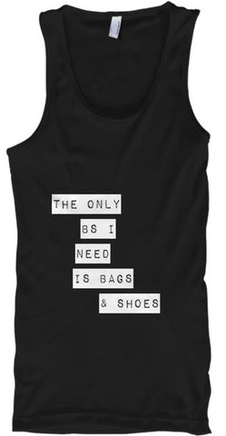 The Only BS I Need Is Bags And Shoes - lkrseller shirts Tank Tops, t-shirts, hoodies, tank tops, custom