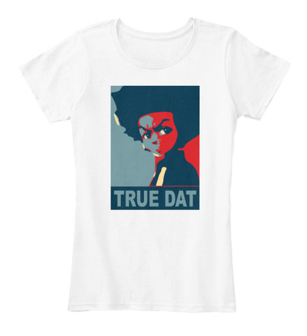 True Dat Funny Cartoon Humor T-Shirt - lkrseller, Women's Shirts ,
