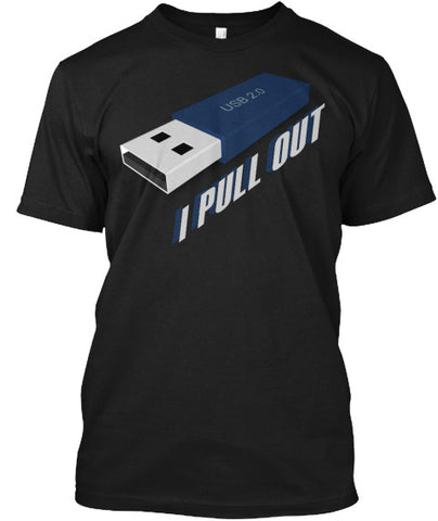 USB Stick I Pull Out Funny Humor T Shirt - lkrseller, Men's Shirts ,