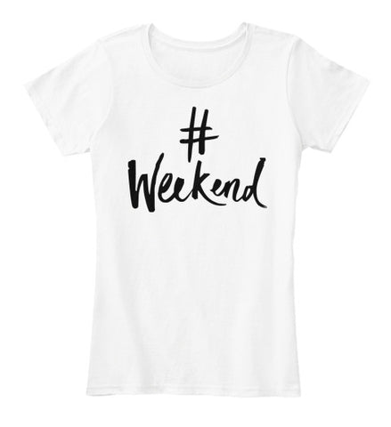 Weekend Fun Party Hanging Out Tee Shirt - lkrseller, Women's Shirts ,