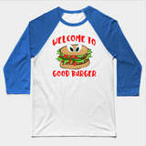Welcome To Good Burger Funny Foodie Baseball Long Sleeve T-Shirt - lkrseller shirts Long Sleeve Tee, t-shirts, hoodies, tank tops, custom