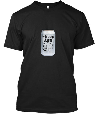 Whoop Ass Can Of Beer Pound Fist T-Shirt - lkrseller, Shirt / Hoodie ,