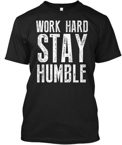 Work Hard Stay Humble Fit Motivation Tee - lkrseller shirts Men's Shirts, t-shirts, hoodies, tank tops, custom