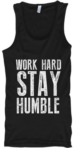 Work Hard Stay Humble Fit Motivation - lkrseller shirts Tank Tops, t-shirts, hoodies, tank tops, custom