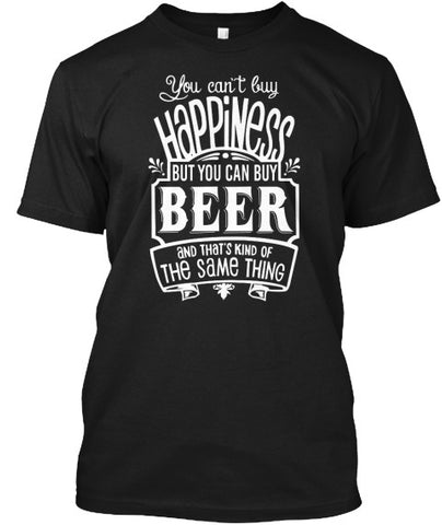 You Can't buy Happiness Beer Drink Shirt - lkrseller, Men's Shirts ,