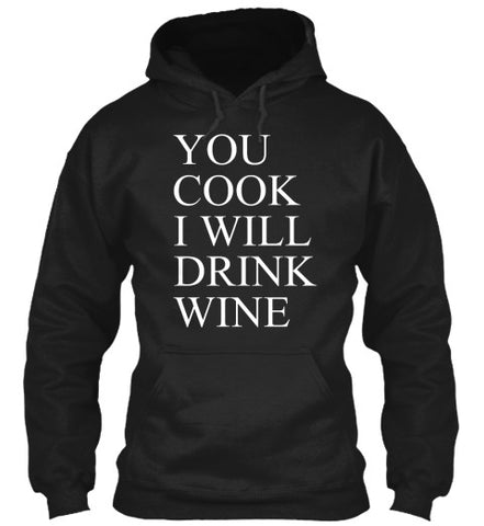 You Cook I Drink Wine Funny Drinking Tee - lkrseller shirts Hoodies, t-shirts, hoodies, tank tops, custom
