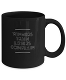 Winners Train Losers Complain Coffee Mug - lkrseller, Coffee Mug ,