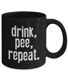 Drink, Pee, Repeat. Funny Coffee Mug - lkrseller, Mugs ,