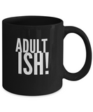 Adult Ish! Adultish Funny Humor Adult Coffee Mug - lkrseller, Mugs ,