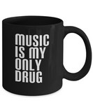 Music Is My Only Drug For Music Lovers Coffee Mug - lkrseller, Coffee Mug ,