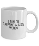 I Run On Caffeine And Cuss Words Coffee Mug - lkrseller, Mugs ,