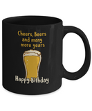 Cheers, Beers And Many More Years Happy Birthday Coffee Mug - lkrseller, Mugs ,