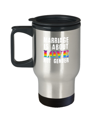Marriage Is About Love No Gender Pride Travel Mug - lkrseller, Travel Mug ,