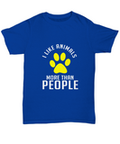 I Like Animals More Than People Paws Dog T-Shirt - lkrseller, Shirt / Hoodie ,