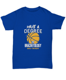 Have A Degree In Bracketology March Madness Basketball T-Shirt - lkrseller shirts Shirt / Hoodie, t-shirts, hoodies, tank tops, custom