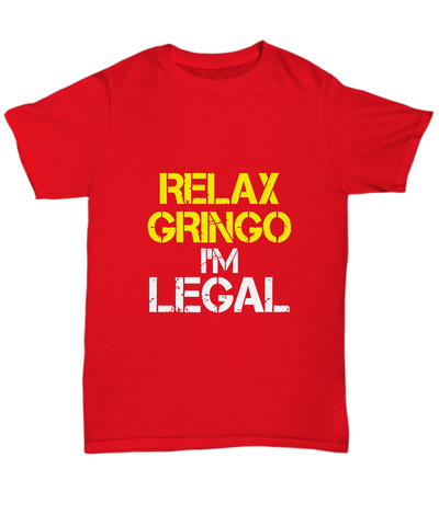 868a7577 Relax Gringo I'm Legal Funny Spanish Latin - lkrseller shirts Shirt /  Hoodie,