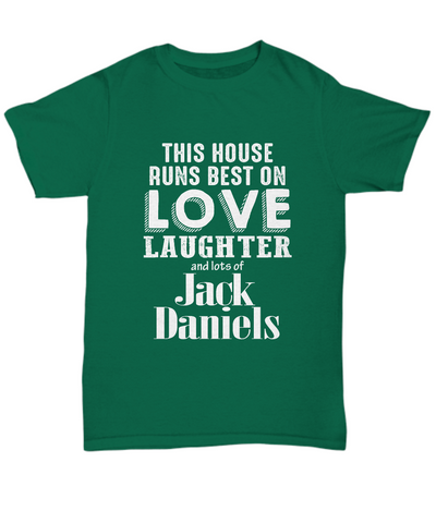 This House Runs Best On Lover Laughter And Lots Of Jack Daniels T-Shirt - lkrseller shirts Shirt / Hoodie, t-shirts, hoodies, tank tops, custom