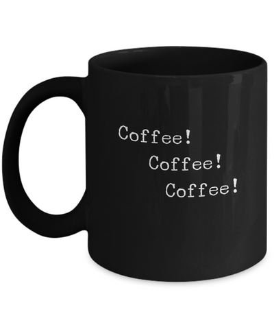 Coffee! Coffee! Coffee! Lover Mug - lkrseller, Mugs ,