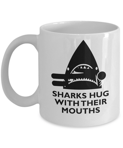 Sharks Hug With Their Mouths Funny Coffee Mug - lkrseller, Mugs ,