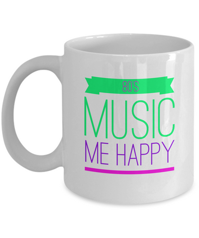 80's Music Equals Me Happy Cool Awesome Coffee Mug - lkrseller, Mugs ,