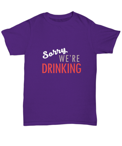 Sorry We're Drinking Sign Beer and Wine Lover T-Shirt - lkrseller, Shirt / Hoodie ,
