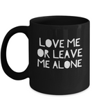 Love Me Or Leave Me Alone Coffee Mug - lkrseller, Mugs ,