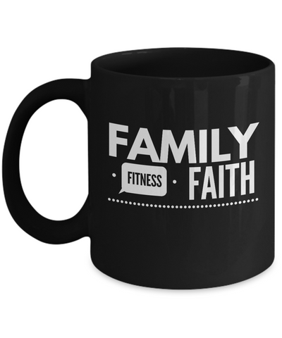 Family Fitness Faith Funny Coffee Mug - lkrseller, Mugs ,