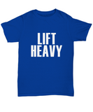 Lift heavy Workout Fitness Gym T-Shirt