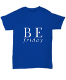 Be Friday Funny TGIF T-Shirt - lkrseller, Shirt / Hoodie ,