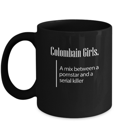 Colombain Girls Funny Sexy Serial Killer Quote Coffee Mug - lkrseller, Mugs ,