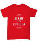 Blame It On Tequila Mexico Drink Lover T-Shirt - lkrseller, Shirt / Hoodie ,