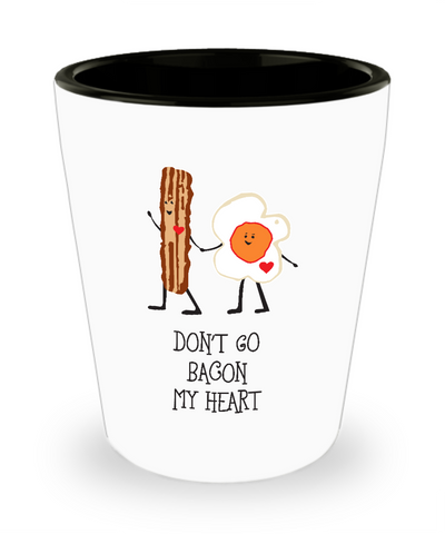 Don't Go Bacon My Heart Breakfast Holding Hands Drinking Shot Glass - lkrseller shirts Shot Glass, t-shirts, hoodies, tank tops, custom