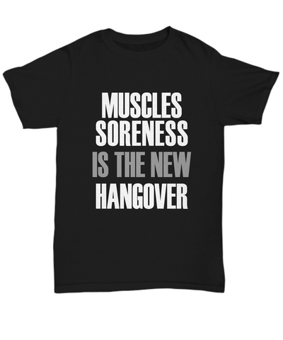 Muscles Soreness Is The New Hangover Workout T-Shirt - lkrseller, Shirt / Hoodie ,