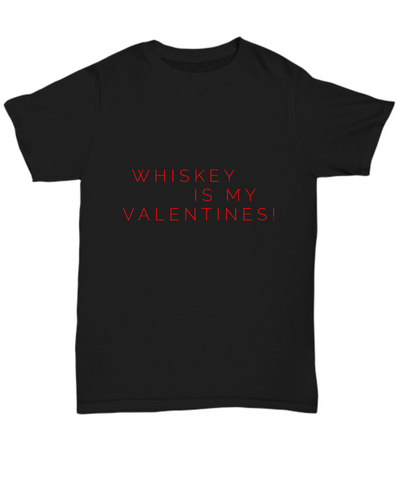 Whiskey Is My Valentines Funny Drinking Single T-Shirt - lkrseller, Shirt / Hoodie ,