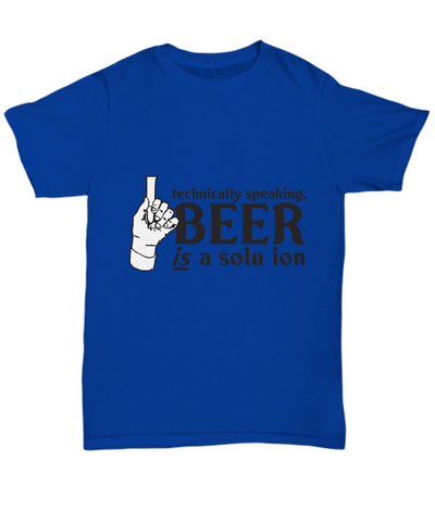 Technically Speaking Beer Is A Solution Funny T-Shirt - lkrseller, Men's Shirts ,