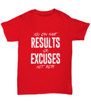 You Can Have Results Or Excuses Not Both Funny Motivation T-Shirt - lkrseller, Shirt / Hoodie ,