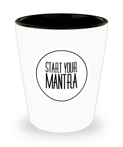 Start Your Mantra Motivational Drinking Shot Glass - lkrseller, Shot Glass ,