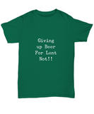 Giving Up Beer For Lent Not! Funny Drinking T-Shirt - lkrseller, Shirt / Hoodie ,