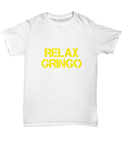 Relax Gringo I'm Legal Funny Spanish Latin - lkrseller shirts Shirt / Hoodie, t-shirts, hoodies, tank tops, custom