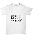 Single Taken Hungry Funny Foodie Hangry T-Shirt - lkrseller shirts Shirt / Hoodie, t-shirts, hoodies, tank tops, custom