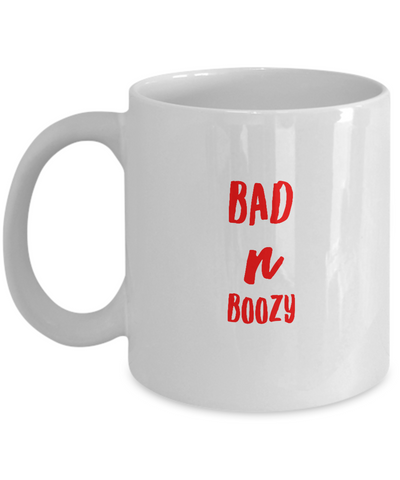 Bad And Boozy Funny Drinking Quote Coffee Mug - lkrseller, Coffee Mug ,