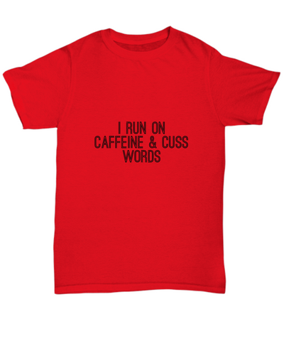 I Run On Caffeine And Cuss Words Funny T-Shirts - lkrseller, Shirt / Hoodie ,