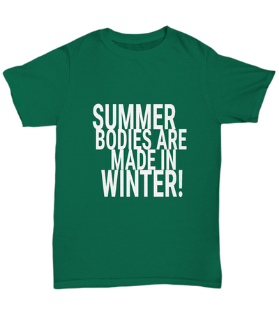 Summer Bodies Are Made In Winter! Workout Fitness T-Shirt - lkrseller, Shirt / Hoodie ,