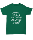 I Doubt Tequila Is The Answer But It's Worth A Shot T-Shirt - lkrseller shirts Shirt / Hoodie, t-shirts, hoodies, tank tops, custom