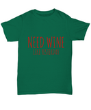 Need Wine Like Yesterday Funny Drinking T-Shirts
