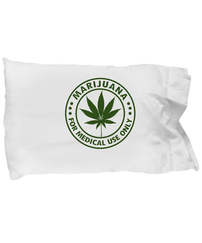 Marijuana For Medical Use Only Funny Bedding Pillow Case - lkrseller, Pillow Case ,