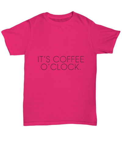 It's Coffee O'Clock Funny Drinking Time - lkrseller shirts Shirt / Hoodie, t-shirts, hoodies, tank tops, custom