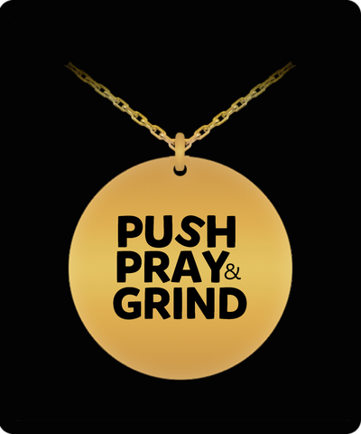 Push Pray & Grind 18K Gold Plated Chain - lkrseller shirts Laser Engraved Necklace, t-shirts, hoodies, tank tops, custom