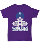 Count Them And Kiss Them Yankee T-Shirt - lkrseller, Shirt / Hoodie ,