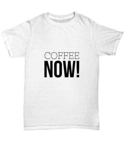 Coffee Now! Latte And Expresso Caffeine Lovers T-Shirt - lkrseller, Shirt / Hoodie ,